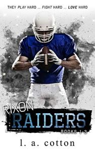 Rixon Raiders: The Collection by L.A. Cotton