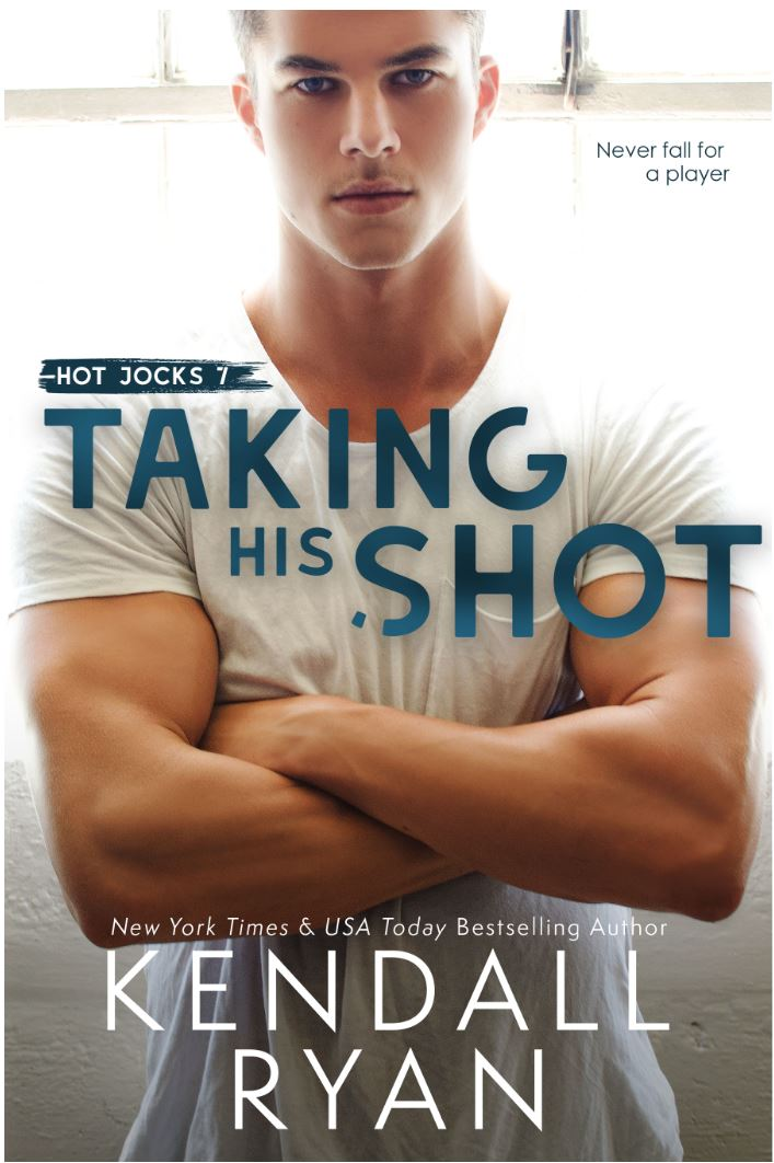 TAKING HIS SHOT by Kendall Ryan