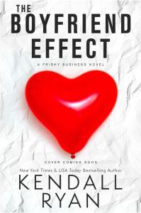 The Boyfriend Effect by Kendall Ryan
