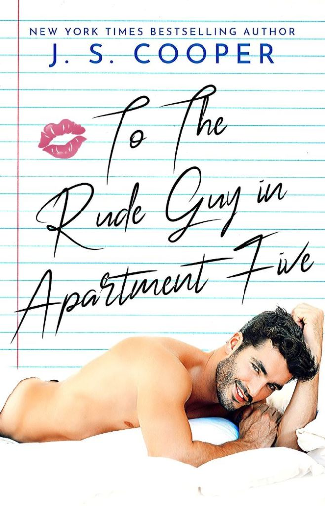 To The Rude Guy in Apartment Five by J. S. Cooper