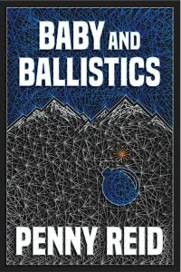 Baby and Ballistics by Penny Reid