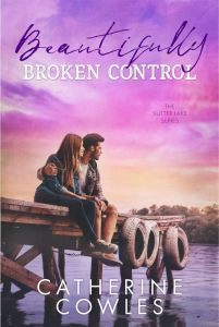 Beautifully Broken Control by Catherine Cowles