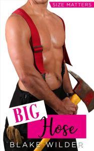 Big Hose by Blake Wilder