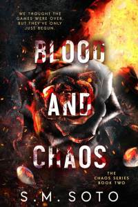 Blood and Chaos (Chaos #2) by S.M. Soto