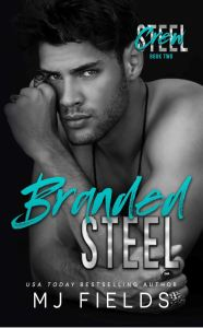 Branded Steel by MJ Fields