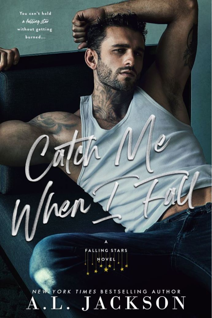 Catch Me When I Fall (Falling Stars #2) by A.L. Jackson