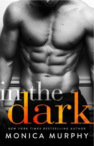 In The Dark (The Rules #2) by Monica Murphy