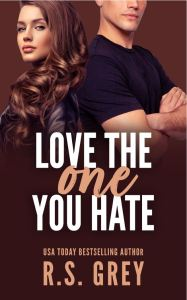 Book Review Love the One You Hate by R.S. Grey