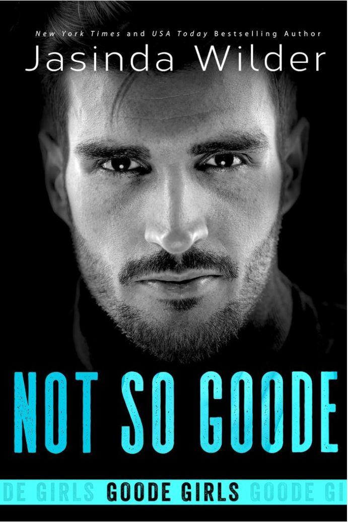 Not So Goode by Jasinda Wilder