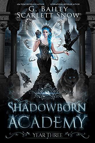 Shadowborn Academy Year Three by G. Bailey