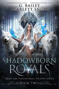Shadowborn Royals by G. Bailey