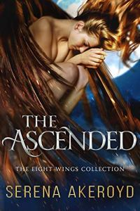 The Ascended (The Eight Wings Collection Book 1) by Serena Akeroyd