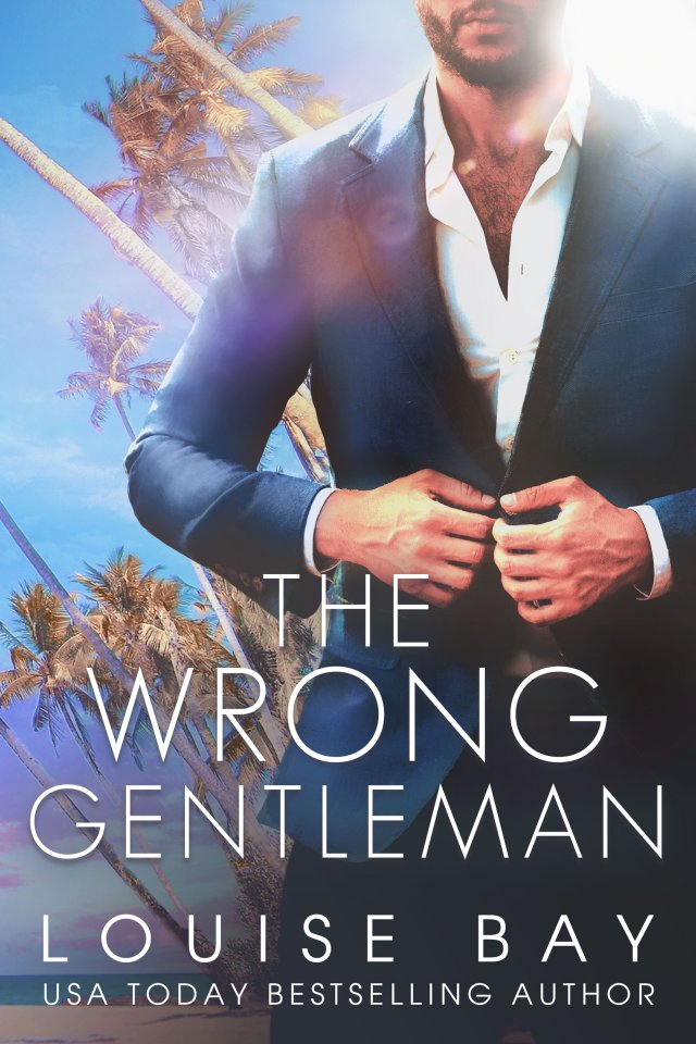 The Wrong Gentleman by Louise Bay