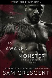 To Awaken a Monster by Sam Crescent