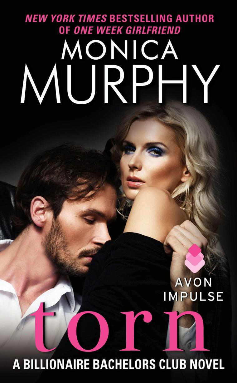 Torn (Billionaire Bachelors Club #2) by Monica Murphy