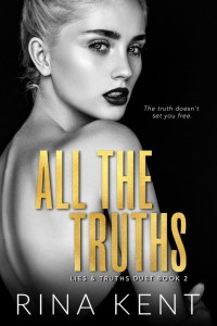 All The Truths (Lies & Truths Duet Book 2) by Rina Kent