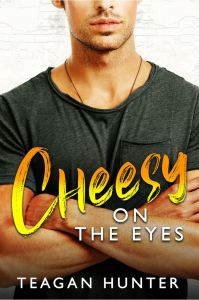 Excerpt Cheesy on the Eyes by Teagan Hunter