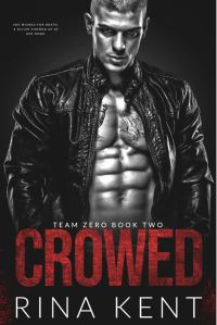 Crowed (Team Zero Book 2) by Rina Kent