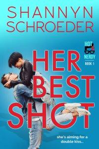 Her Best Shot (Hot & Nerdy Book 1) by Shannyn Schroeder