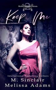 Keep Me by M. Sinclair