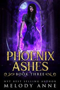 Phoenix Ashes by Melody Anne