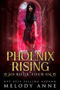 Phoenix Rising by Melody Anne