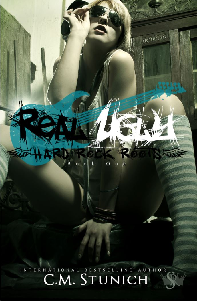 Real Ugly (Hard Rock Roots #1) by CM Stunich