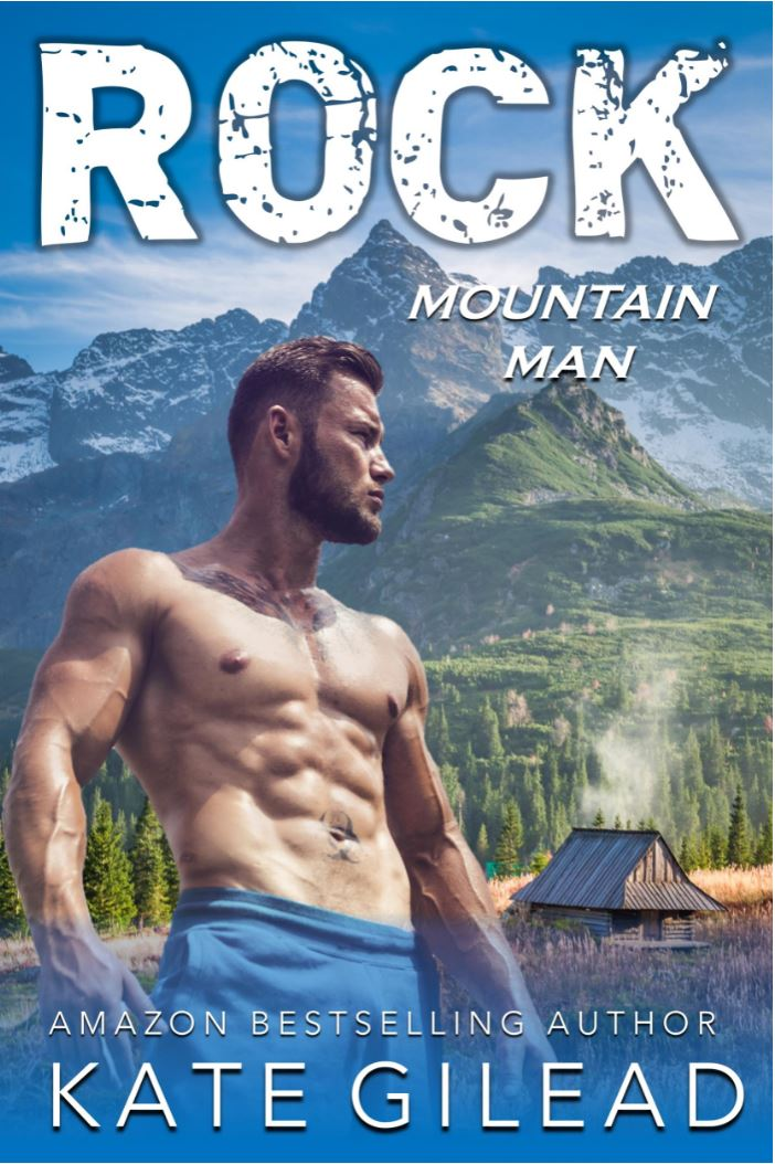 Rock Mountain Man (Men on a Mission Book 6) by Kate Gilead