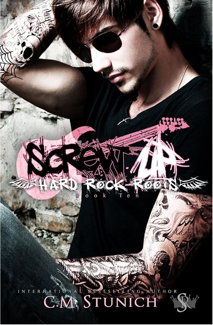 Screw Up (Hard Rock Roots #10) by CM Stunich