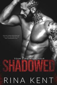 Shadowed (Team Zero Book 4) by Rina Kent