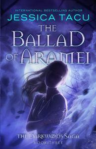 The Ballad of Aramei by Jessica Tacu