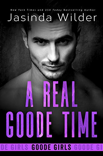 A Real Goode Time by Jasinda Wilder