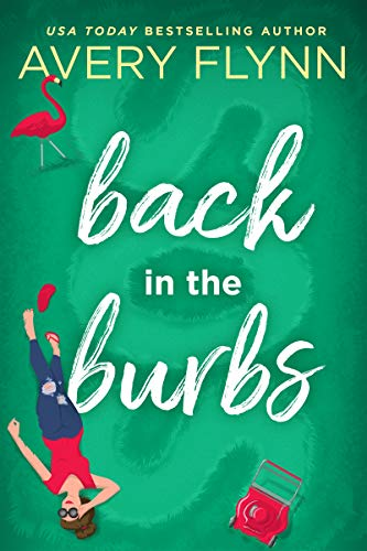 Back in the Burbs by Avery Flynn