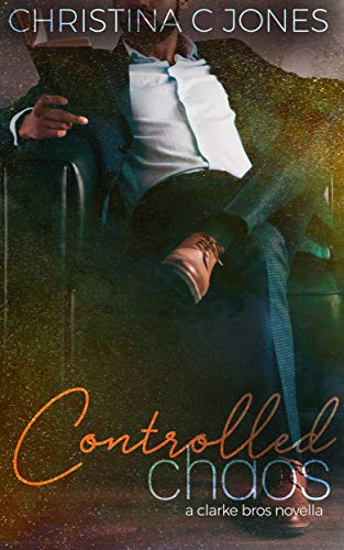 Controlled Chaos by Christina C. Jones