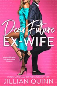 Dear Future Ex-wife by Jillian Quinn