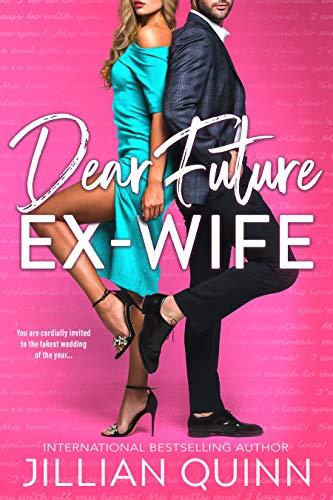 Dear Future Ex-wife by Jillian Quinn