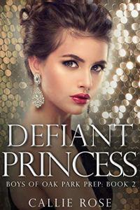 Defiant Princess by Callie Rose