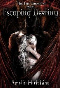 Escaping Destiny by Amelia Hutchins