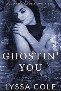 Ghostin' You by Lyssa Cole