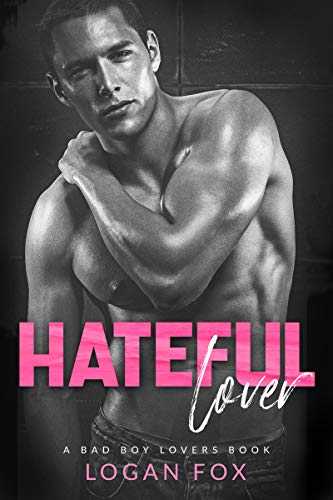 Hateful Lover by Logan Fox