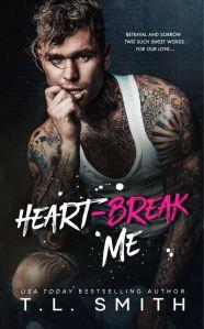 Heartbreak Me by T.L. Smith
