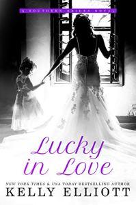 Lucky in Love by Kelly Elliott
