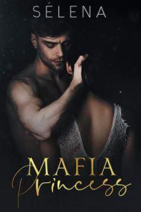 Mafia Princess by Selena