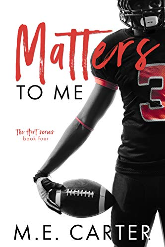 Matters to Me by M.E. Carter