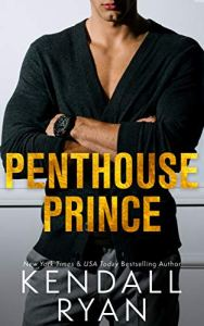 Book Review Penthouse Prince by Kendall Ryan