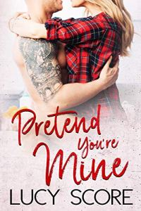 Book Review Pretend You're Mine by Lucy Score
