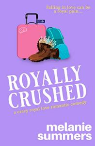 Royally Crushed by Melanie Summers