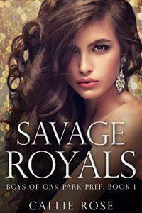 Savage Royals by Callie Rose