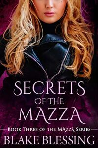 Secrets of the Mazza by Blake Blessing