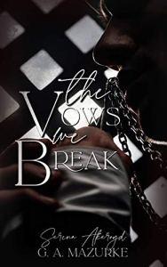 The Vows We Break by Serena Akeroyd